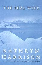 The seal wife : a novel