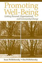 Promoting well-being : linking personal, organizational, and community change