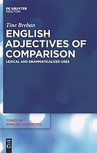 English Adjectives of Comparison : Lexical and Grammaticalized Uses.