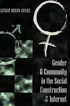 Gender & community in the social construction of the Internet