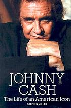 Johnny Cash : the life of an American icon