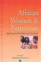 African women and feminism : reflecting on the politics of sisterhood