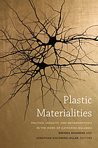 Plastic materialities : politics, legality, and metamorphosis in the work of Catherine Malabou