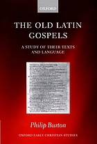 The Old Latin Gospels : a study of their texts and language