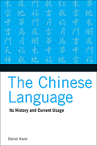 The Chinese language : its history and current usage