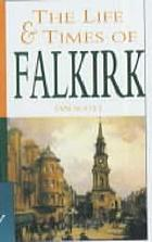 The life and times of Falkirk