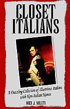 Closet Italians : a dazzling collection of illustrious Italians with non-Italian names