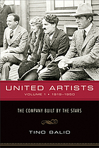 United Artists : the company built by the stars. Volume 1. 1919-1950