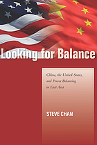 Looking for balance : China, the United States, and power balancing in East Asia
