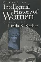 Toward an intellectual history of women : essays