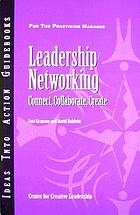 Leadership Networking : Connect, Collaborate, Create.