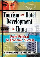 Tourism and hotel development in China : from political to economic success