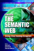 Towards the semantic web : ontology-driven knowledge management