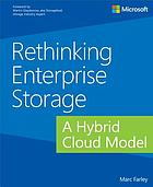 Rethinking enterprise storage : a hybrid cloud model
