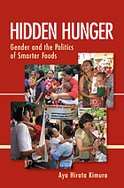 Hidden hunger : gender and the politics of smarter foods