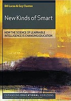 New kinds of smart : how the science of learnable intelligence is changing education