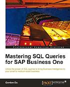 Mastering SQL Queries for SAP Business One.