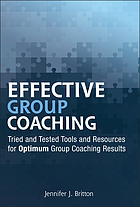 Effective group coaching : tried and tested tools and resources for optimum group coaching skills