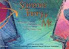 Someone there for me : everyday heroes through the eyes of teens in foster care
