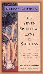 The seven spiritual laws of success : a practical guide to the fullfilment of your dreams