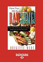 Rawsome! : maximizing health, energy, and culinary delight with the raw foods diet