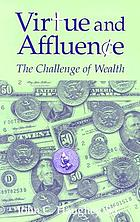 Virtue & affluence : the challenge of wealth