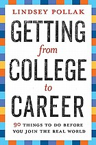 Getting from college to career : 99 things to do before you join the real world