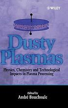 Dusty plasmas : physics, chemistry, and technological impacts in plasma processing