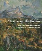 Cézanne and the modern : masterpieces of European art from the Pearlman Collection