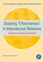 Studying 'effectiveness' in international relations : a guide for students and scholars