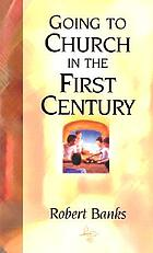 Going to church in the first century : an eyewitness account