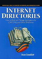 Internet directories : how to build and manage applications for LDAP, DNS, and other directories