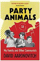 Party animals : my family and other communists