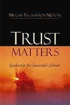 Trust matters : leadership for successful schools