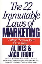 The 22 immutable laws of marketing : violate them at your own risk