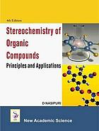 Stereochemistry of organic compounds : principles and applications