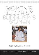 Women's Buddhism, Buddhism's women : tradition, revision, renewal