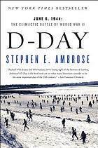 D-Day, June 6, 1944 : the climactic battle of World War II