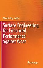 Surface engineering for enhanced wear performance
