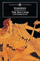 Ion, the Women of Troy, Helen, the Bacchae