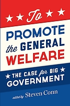 To promote the general welfare : the case for big government