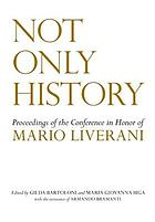 Not only history : proceedings of the Conference in Honor of Mario Liverani held in Sapienza-Università di Roma, Dipartimento di scienze dell'antichità, 20-21 April 2009