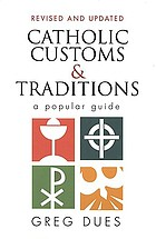 Catholic customs & tradtions : a popular guide contemporary