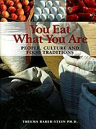 You eat what you are : people, culture and food traditions