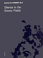Silence in the snowy fields; poems.