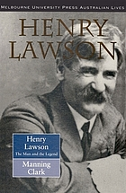 Henry Lawson : the man and the legend