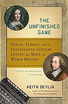 The unfinished game : Pascal, Fermat, and the invention of probability