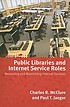 Public libraries and internet service roles : measuring and maximizing Internet services