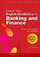 Check your English vocabulary for banking and finance : [all you need to improve your vocabulary]