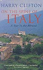 On the spine of Italy : a year in the Abruzzi